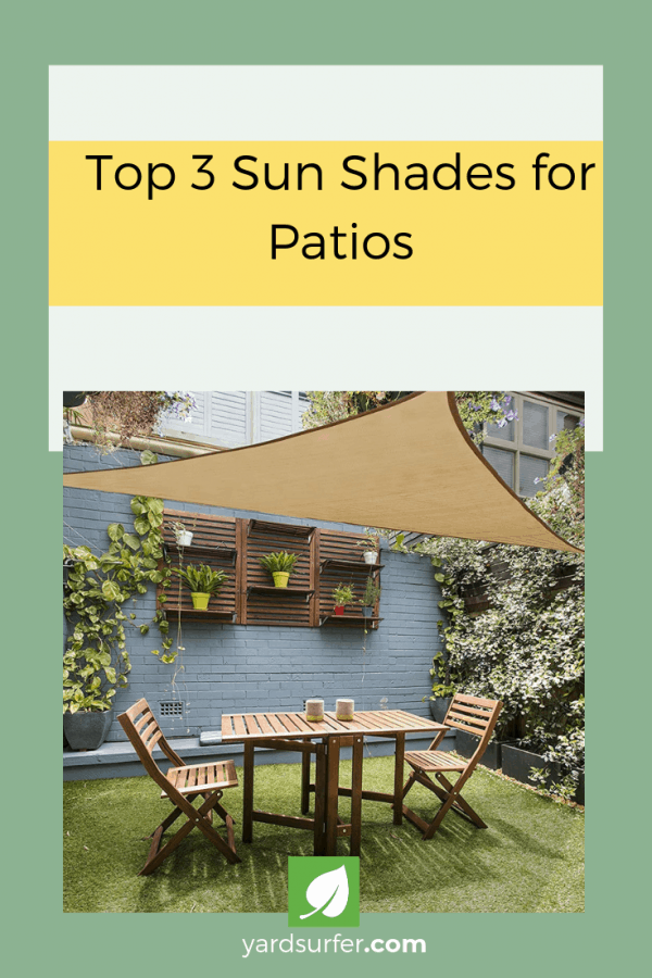 Top 3 Sun Shades for Patios