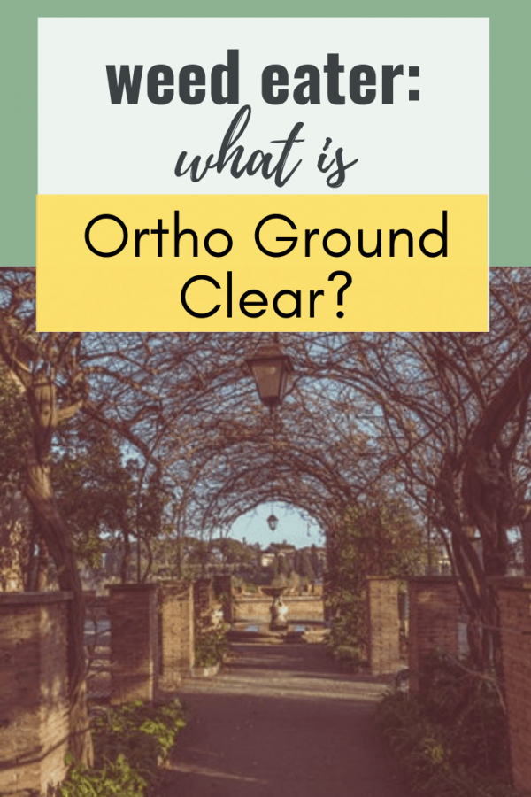 Weed Eater - What is Ortho Ground Clear?