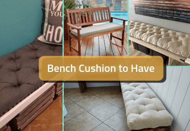 5 Important Considerations Before Buying Bench Cushions