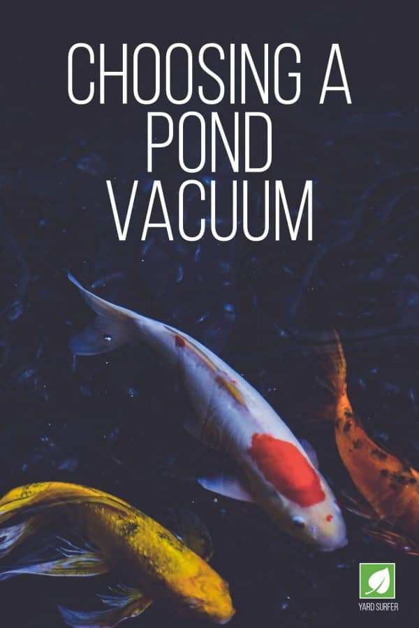 Choosing A Pond Vacuum