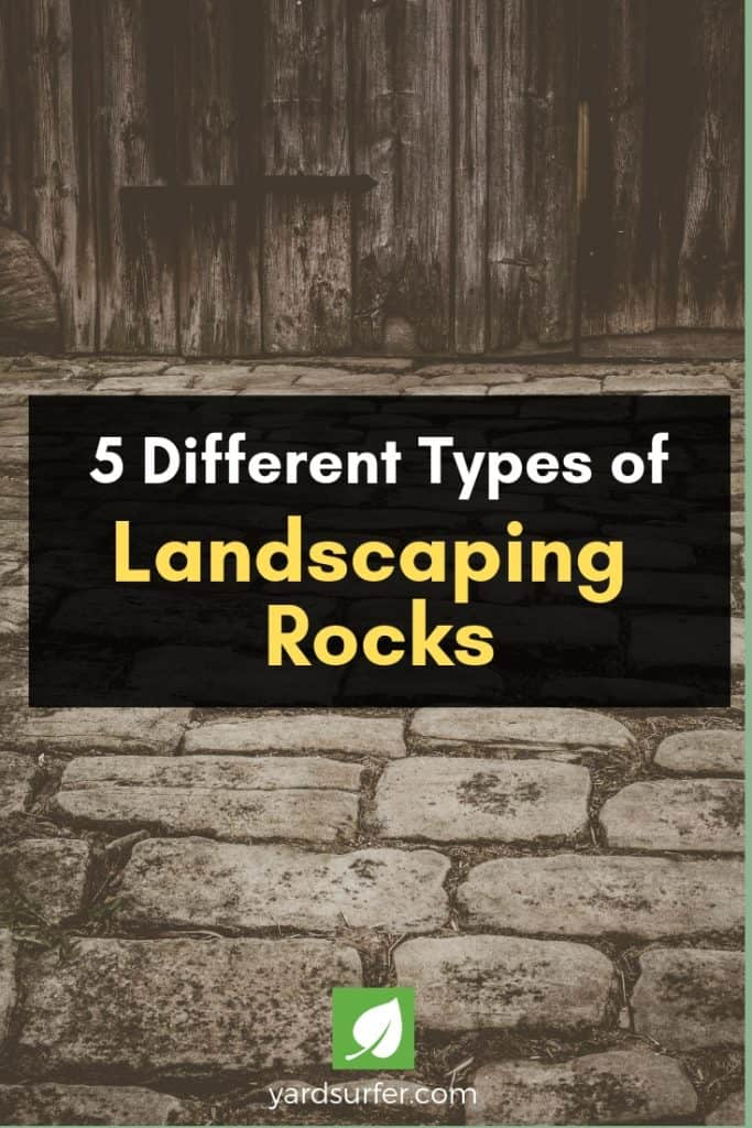 5 Types of Landscaping Rocks