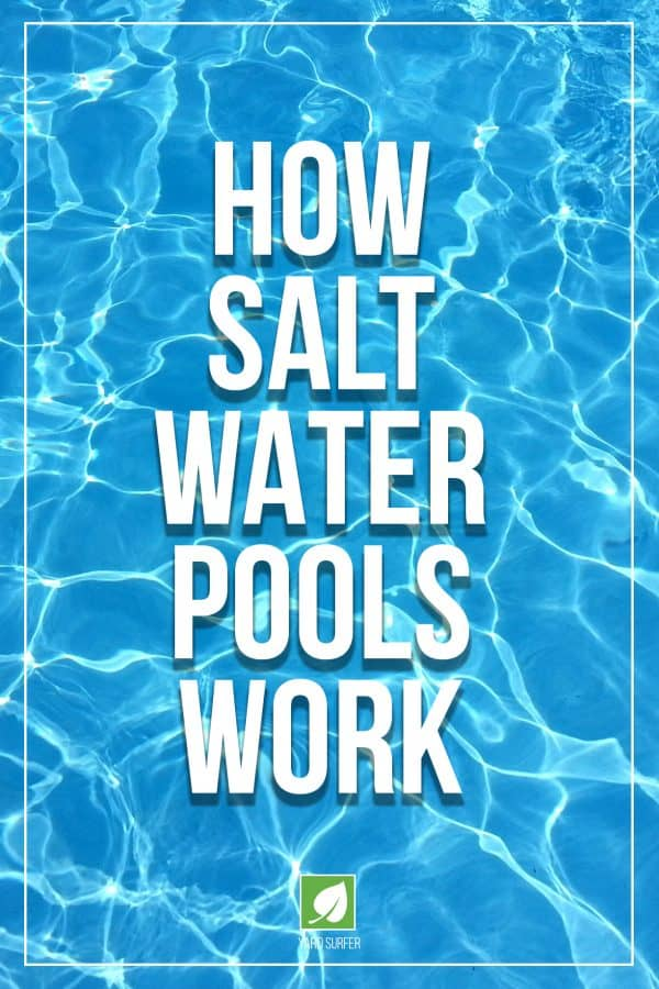 How Salt Water Pools Work