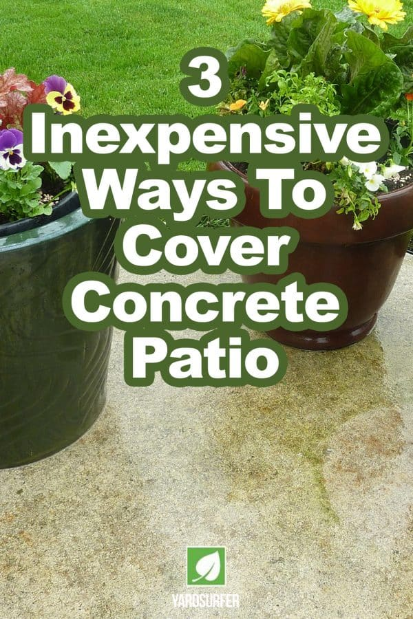 3 Inexpensive Ways to Cover Concrete Patio
