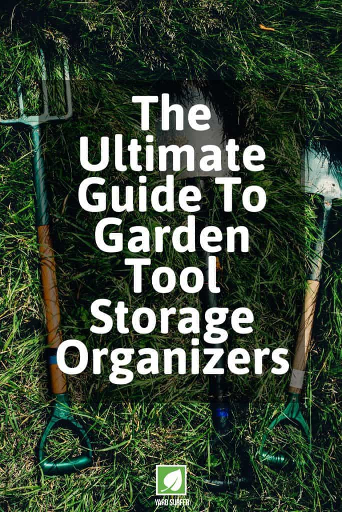 The Ultimate Guide to Garden Tool Storage Organizers
