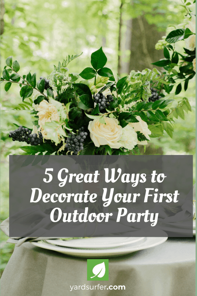 5 Great Ways to Decorate Your First Outdoor Party