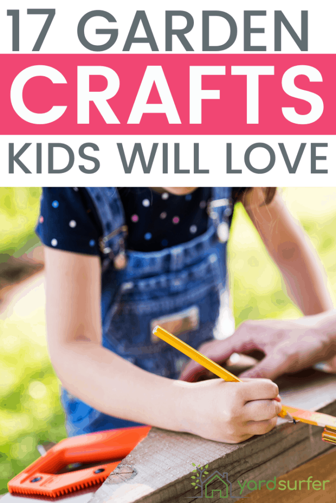 17 Fun Garden Crafts The Kids Will Love