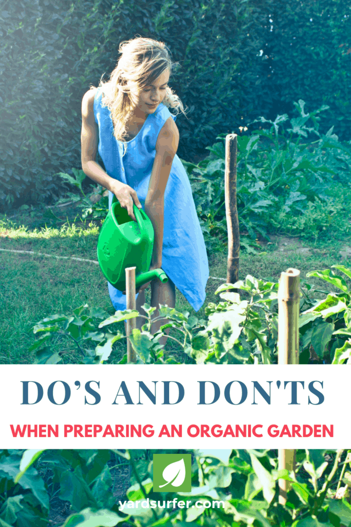 Do's and Don'ts When Preparing an Organic Garden